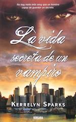 La Vida Secreta de un Vampiro = The Secret Life of a Vampire (Amor y Aventura)