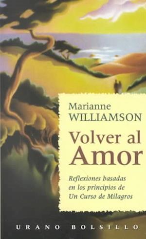 Bog, paperback Volver al Amor af Marianne Williamson