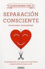 Separación consciente/ Conscious Uncoupling