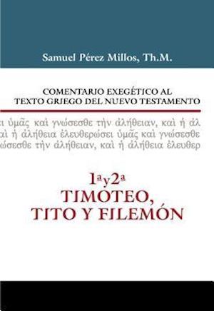 Comentario Exegetico Al Texto Griego del N.T. - 1 y 2 Timoteo, Tito y Filemon af Samuel Millos