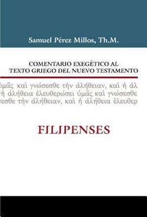 Comentario Exegetico Al Texto Griego del N.T. - Filipenses af Samuel Millos