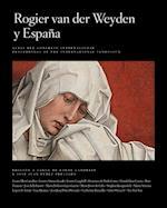 Rogier Van Der Weyden and Spain - Rogier Van Der Weyden y Espana (Publications of the Museo Del Prado, nr. 5)