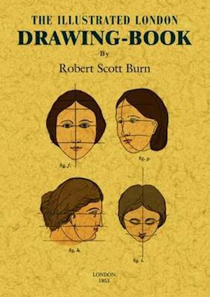 The Illustrated London Drawing-Book af Robert Scott Burn