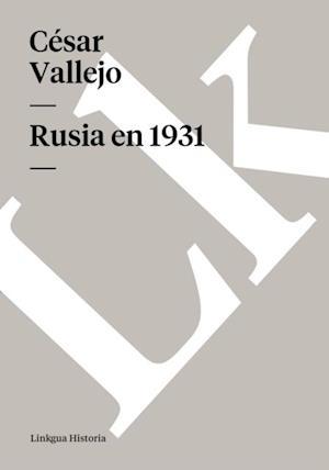 Rusia en 1931. Reflexiones al pie del Kremlin af César Vallejo