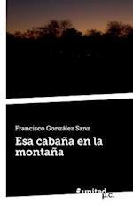 ESA Cabana En La Montana af Francisco Gonzalez Sanz