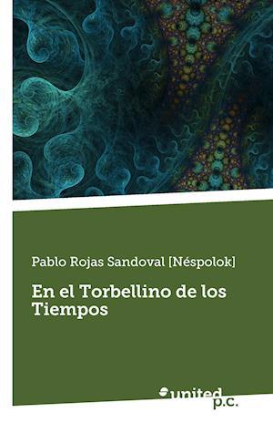 Bog, paperback En El Torbellino de Los Tiempos af Pablo Rojas Sandoval [Nespolok]