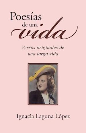 Bog, paperback Poesias de Una Vida af Ignacia Laguna Lopez