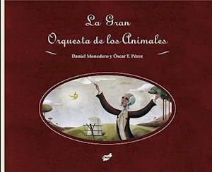 La Gran Orquesta de los Animales af Oscar T. Perez, Daniel Monedero