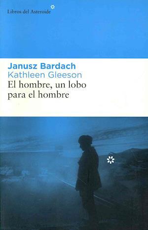 El Hombre, Un Lobo Para El Hombre af Janusz Bardach, Kathleen Gleeson