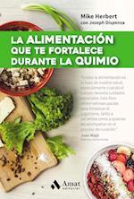 La Alimentacion Que Te Fortalece Durante La Quimio