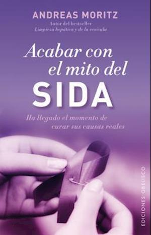 Bog, paperback Acabar con el mito del sida / Ending the AIDS Myth af Andreas Moritz