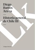 Historia general de Chile III af Diego Barros Arana