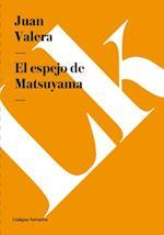 El espejo de Matsuyama af Juan Valera