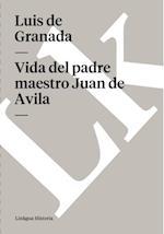 Vida del padre maestro Juan de Avila af Luis De Granada
