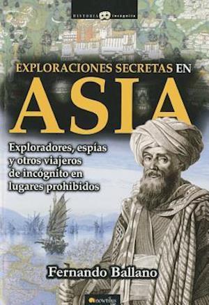 Exploraciones secretas en Asia af Fernando Ballano