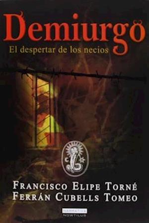 Bog, paperback Demiurgo af Francisco Elipe Torne, Ferran Cubells