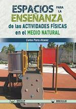 Espacios Para La Ensenanza de Las Actividades Fisicas En El Medio Natural