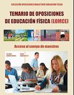 Temario de Oposiciones de Educacion Fisica (Lomce). Acceso Al Cuerpo de Maestros