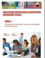 Coleccion Oposiciones Magisterio Educacion Fisica. Tema 7