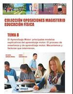 Coleccion Oposiciones Magisterio Educacion Fisica. Tema 8
