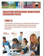 Coleccion Oposiciones Magisterio Educacion Fisica. Tema 12