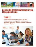 Coleccion Oposiciones Magisterio Educacion Fisica. Tema 22