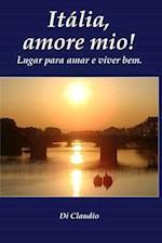 Italia, Amore Mio! Lugar Para Amar E Viver Bem. af Di Claudio