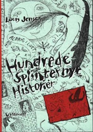 Hundrede splinternye historier af Louis Jensen