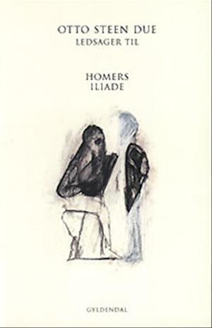 Ledsager til Homers Iliade på dansk af Otto Steen Due