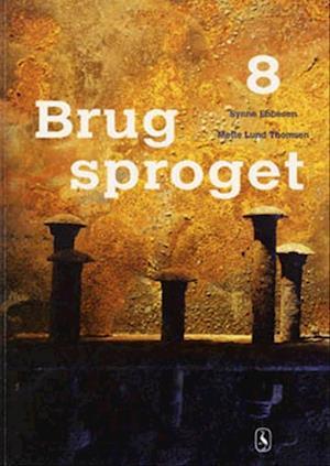 Bog, hæftet Brug sproget 8 af Mette Lund Thomsen, Synne Ebbesen