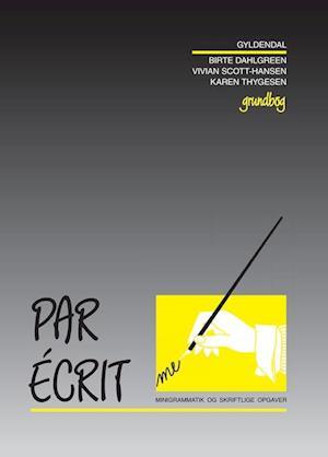 Par écrit. Grundbog af Karen Thygesen, Vivian Scott Hansen, Birte Dahlgreen