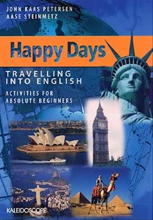 Happy Days - Travelling into English. Absolute beginners af John Kaas Petersen, Aase Steinmetz