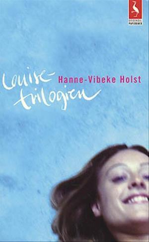 Louise-trilogien af Hanne Vibeke Holst