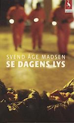 Se dagens lys af Svend Åge Madsen