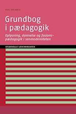 Grundbog i pædagogik (Gyldendals lærerbibliotek)