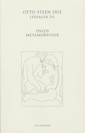 Ledsager til Ovids Metamorfoser af Otto Steen Due