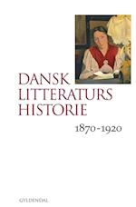 Dansk litteraturs historie. 1870-1920