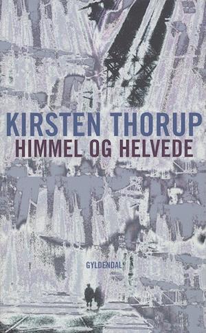 Himmel og helvede af Kirsten Thorup