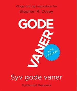 7 gode vaner. Miniudgave af Stephen R Covey