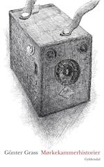 Mørkekammerhistorier. boxapparatet af Günter Grass