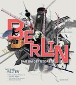 Berlin - bag om det store B
