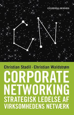Corporate Networking af Christian Stadil, Christian Waldstrøm