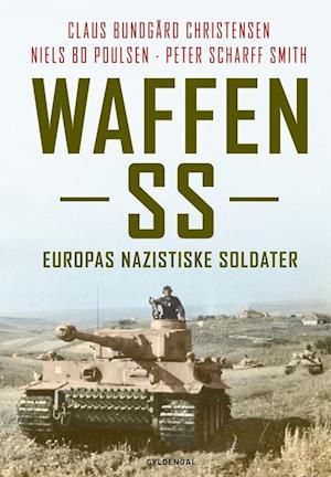 Waffen-SS af Claus Bundgård Christensen, Niels Bo Poulsen, Peter Scharff Smith