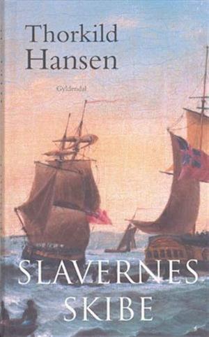 Slavernes skibe af Thorkild Hansen