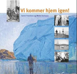 Vi kommer hjem igen! af Achton Friis, Aage Bertelsen, Søren Frandsen