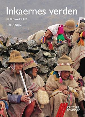 Inkaernes verden af Klaus Aarsleff