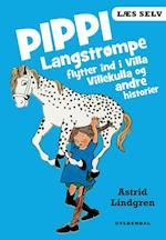 Pippi Langstrømpe flytter ind i Villa Villekulla og andre historier (Læs selv)