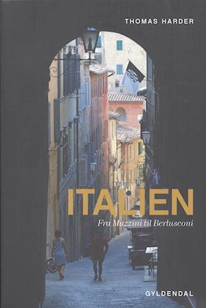 Italien - fra Mazzini til Berlusconi af Thomas Harder