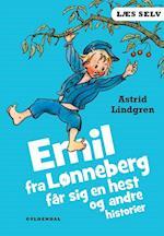Emil fra Lønneberg får sig en hest og andre historier (Læs selv)