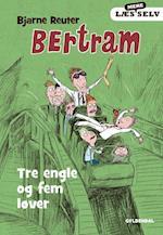 Bertram - tre engle og fem løver (Bertram Læs mere selv, nr. 4)